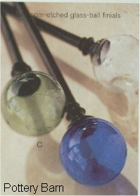 Round blown finials on rods, from Pottery Barn catalog
